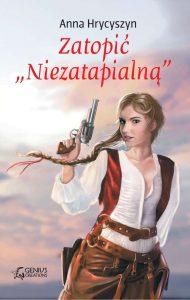 """Anna Hrycyszyn """"Zatopić Niezatapialną"""""""